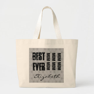 Best Mom Ever or Any Sentiment Silver C530 Large Tote Bag