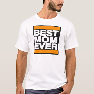 Best Mom Ever Orange T-Shirt
