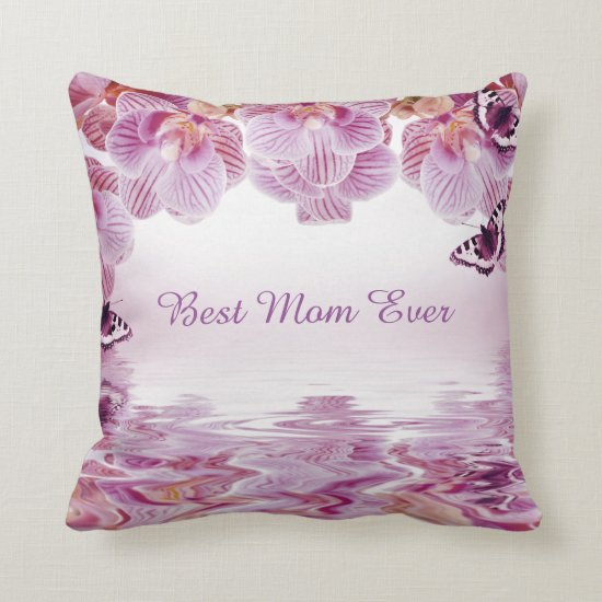 Best Mom Ever Orchids Butterfly Quote Throw Pillow