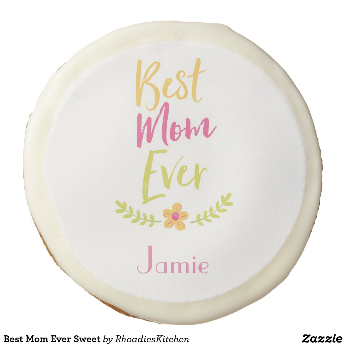 Best Mom Ever Personalize Sweet Sugar Cookie