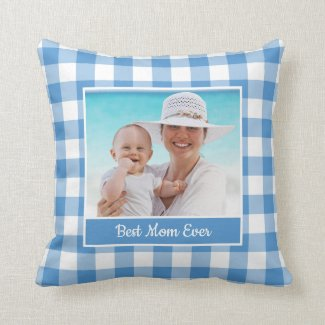 Best Mom Ever Photo Baby Blue White Gingham Border Throw Pillow