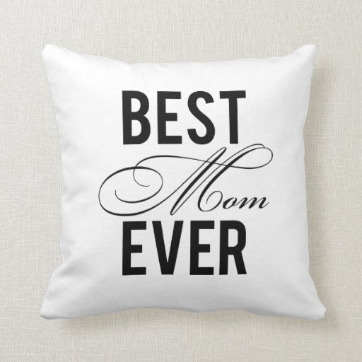 best mom ever pillow zazzle With best pillow ever made