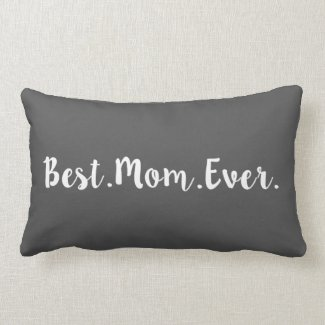 Best Mom Ever Pillow
