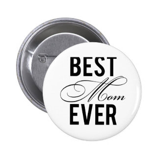 Best Mom Ever Pinback Button