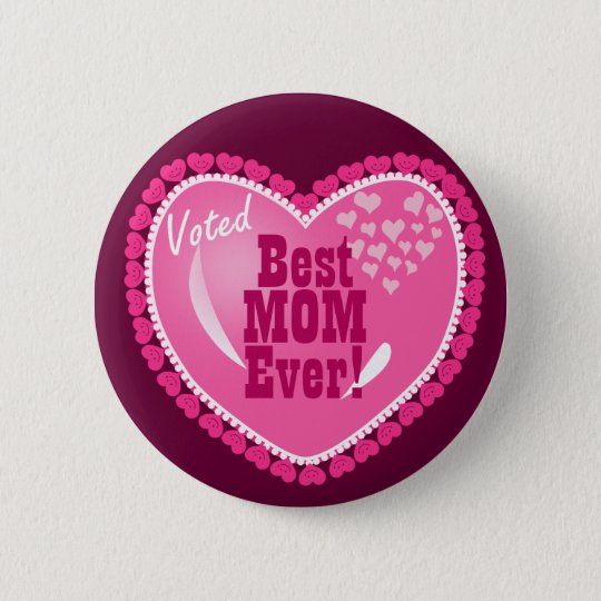 Best Mom EVER! Pinback Button