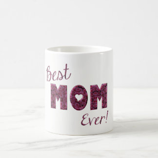 Best Mom Ever Pink Flowers Floral Typography Coffee Mug