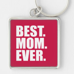 Premium Square Keychain with Best. Mom. Ever. (pink) design