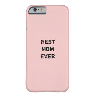 """BEST MOM EVER"" Pink Pantone Rose Quartz Barely There iPhone 6 Case"