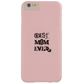 """BEST MOM EVER"" Pink Pantone Rose Quartz Barely There iPhone 6 Plus Case"