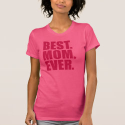 Women's American Apparel Fine Jersey Short Sleeve T-Shirt with Best. Mom. Ever. (pink) design