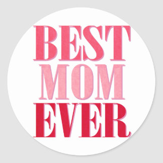Best Mom Ever Pink Text Saying Classic Round Sticker