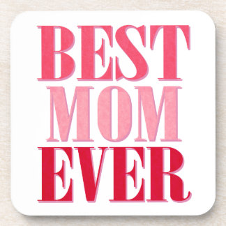 Best Mom Ever Pink Text Saying Coaster