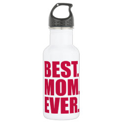 Water Bottle (24 oz) with Best. Mom. Ever. (pink) design