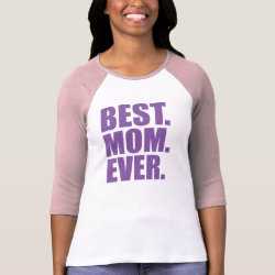 Ladies Raglan Fitted T-Shirt with Best. Mom. Ever. (purple) design