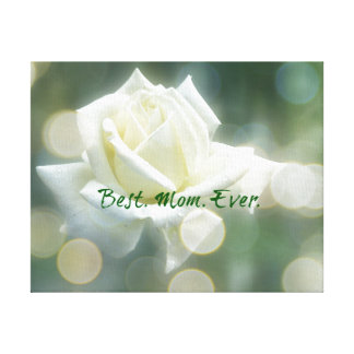 Best Mom Ever Quote with Rose Canvas