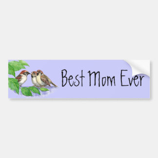 Best Mom Ever Sparrow Family Car Bumper Sticker