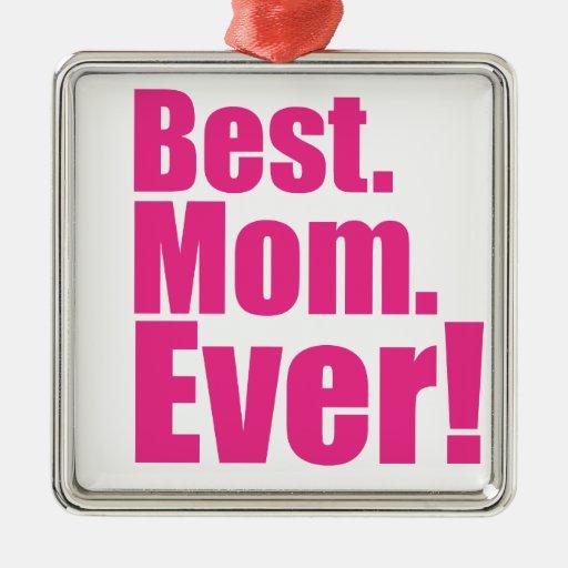 best mom ever! square metal christmas ornament