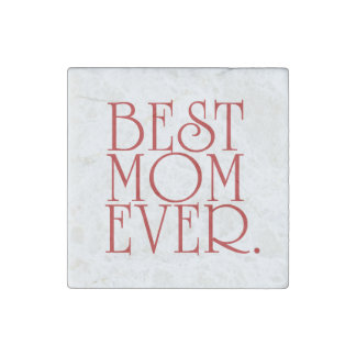 Best Mom Ever Stone Magnet