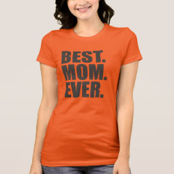Women's Bella Jersey T-Shirt with Best. Mom. Ever. design