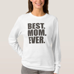 Women's Basic Long Sleeve T-Shirt with Best. Mom. Ever. design
