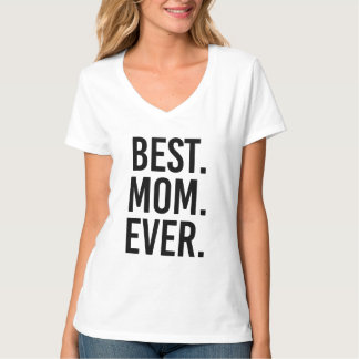 Best. Mom. Ever. T-Shirt
