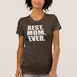 Women's American Apparel Fine Jersey Short Sleeve T-Shirt with Best. Mom. Ever. design