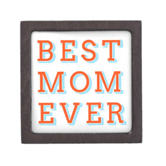 best mom ever, text design for mother's day gift box