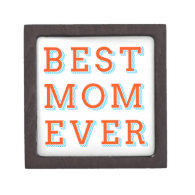 best mom ever, text design for mother's day premium keepsake boxes