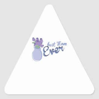 Best Mom Ever Triangle Sticker