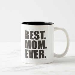 Two-Tone Mug with Best. Mom. Ever. design