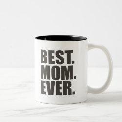 Two-Tone Mug with Best. Mom. Ever. design