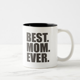 Best. Mom. Ever. Two-Tone Coffee Mug