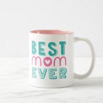 Best Mom Ever Two-Tone Mug