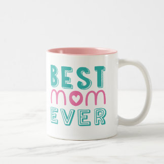 Best Mom Ever Two-Tone Mug
