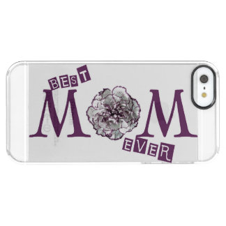 """""""Best Mom Ever"""" Unique Clear iPhone SE/5/5s Case"""