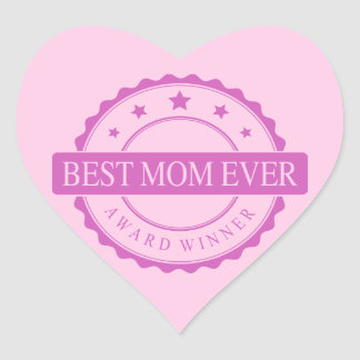 Best Mom Ever - Winner Award - Pink Heart Sticker