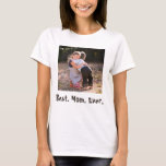 """Best Mom Ever with Family Portrait T-Shirt<br><div class=""""desc"""">Give your mom a lovely t-shirt for her birthday or Mother's Day with a favorite photo displayed front and center.  Underneath reads """"Best. Mom. Ever."""" in fun charcoal colored font.  Personalize yours today!    Photography © Storytree Studios,  Stanford,  CA</div>"""
