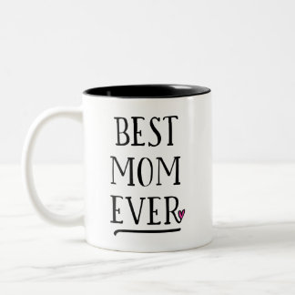 Best Mom Ever with Personal Message on other side Two-Tone Coffee Mug