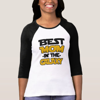 Best Mom in the Galaxy funny women's shirt