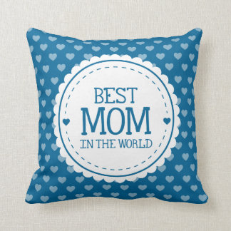 Best Mom in the World Blue White Hearts and Circle Throw Pillow