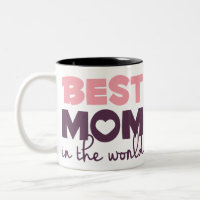 Best Mom In The World, Happy Mothers Day Gift Two-Tone Coffee Mug