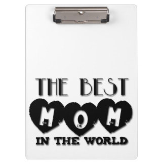 Best Mom in the World - Mother's day - Clipboard