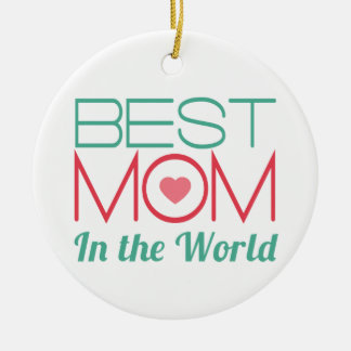 Best Mom in The World Mothers Day Round Ceramic Decoration