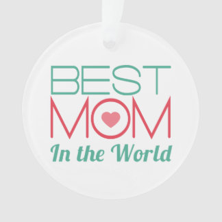 Best Mom in The World Mothers Day Ornament