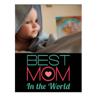 Best Mom in The World Mothers Day Postcard