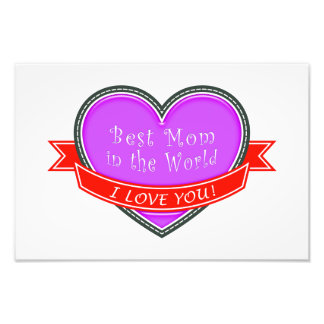 Best Mom in the World Photographic Print