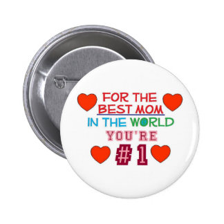 Best Mom in the world Pinback Button