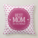 Best Mom in the World Pink Hearts and Circle Pillows