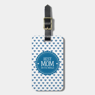 Best Mom in the World White Blue Hearts and Circle Luggage Tag