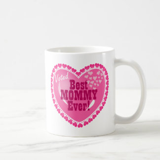 Best Mommy EVER! Coffee Mug